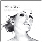 Danja Atari - At The Back Of Beyond She Found An Artichoke (CD LP/2012)